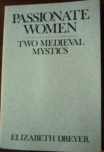 9780809130825: Passionate Women: Two Mediaeval Mystics (Madeleva Lectures in Spirituality)