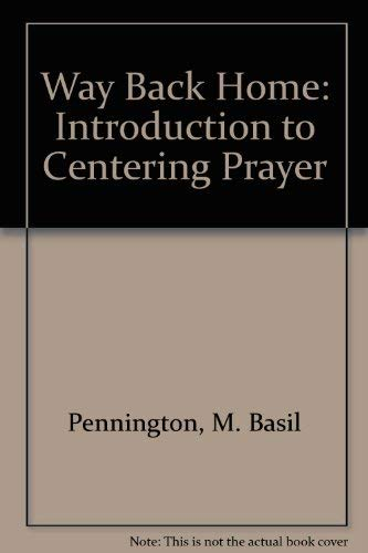 9780809130900: The Way Back Home: An Introduction to Centering Prayer