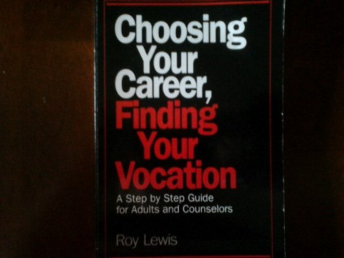 9780809130993: Choosing Your Career, Finding Your Vocation: A Step by Step Guide for Adults and Counselors (Integration Books)