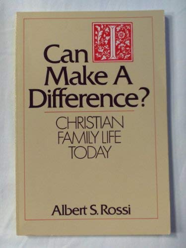 Can I Make a Difference?: Christian Family Life Today: Rossi, Albert S.