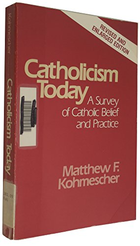9780809131464: Catholicism Today: A Survey of Catholic Belief and Practice