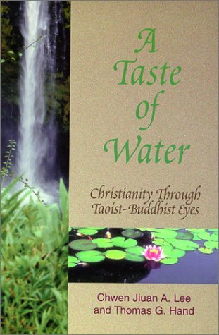 A Taste of Water: Christianity Through Taoist-Buddhist Eyes