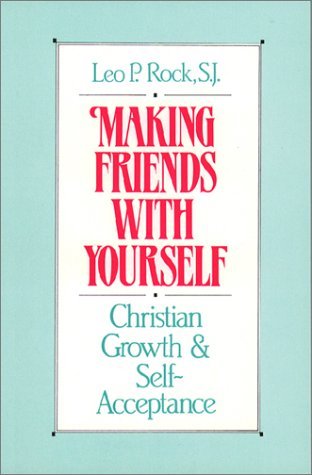 9780809131556: Making Friends With Yourself: Christian Growth and Self-Acceptance
