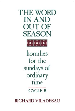 9780809131587: The Word in and out of Season, Cycle B: Homilies for the Sundays of Ordinary Time