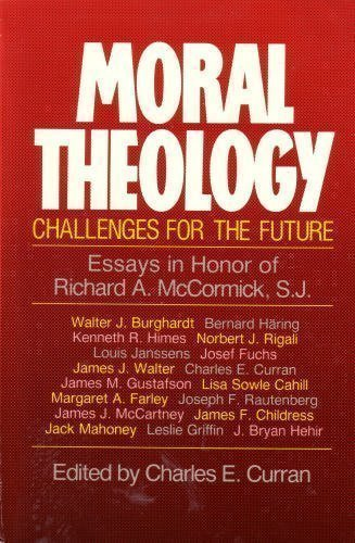 9780809131686: Moral Theology: Challenges for the Future : Essays in Honor of Richard A. McCormick, S.J.