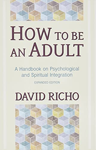 9780809132232: How to be an Adult: A Handbook on Psychological and Spiritual Integration