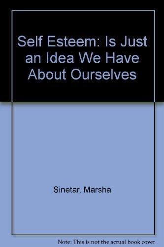 9780809132294: Self-Esteem Is Just an Idea We Have About Ourselves/LA Autoestima No Es Mas Que Una Idea Tenemos Acerca De Nosotros Mismos (English and Spanish Edition)