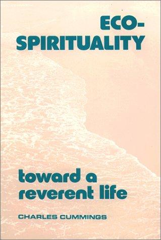 9780809132515: Eco-Spirituality: Toward a Reverent Life