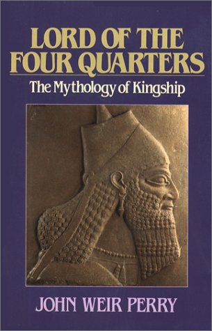 9780809132522: Lord of the Four Quarters: The Mythology of Kingship (Jung and Spirituality Series)