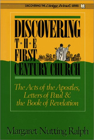 Discovering the First Century Church: The Acts: Ralph, Margaret Nutting