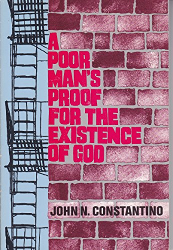 A Poor Man's Proof for the Existence of God: John N. Constantino
