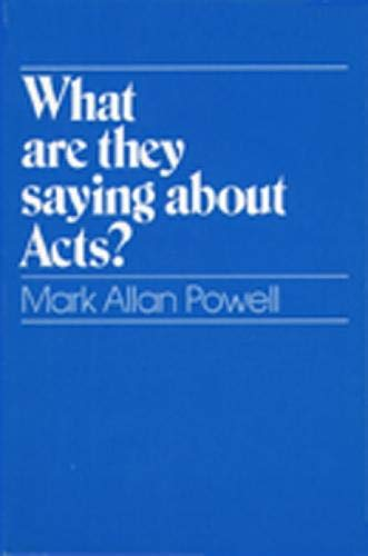 What Are They Saying about Acts? (0809132796) by Mark Allan Powell