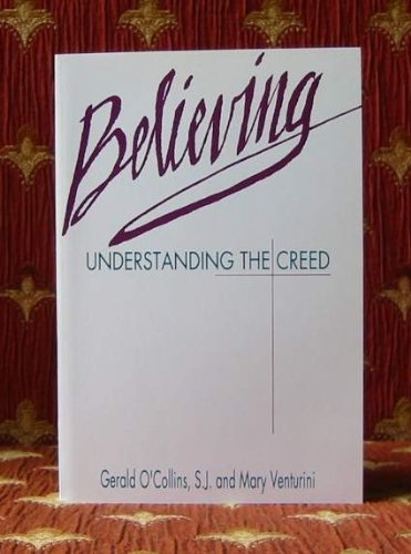9780809132829: Believing: Understanding the Creed