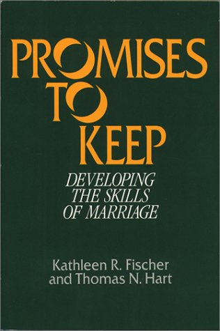 Promises to Keep: Developing the Skills of: Kathleen R. Fischer,