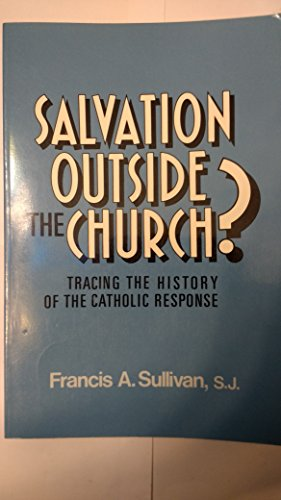 9780809133048: Salvation Outside the Church?: Tracing the History of the Catholic Response