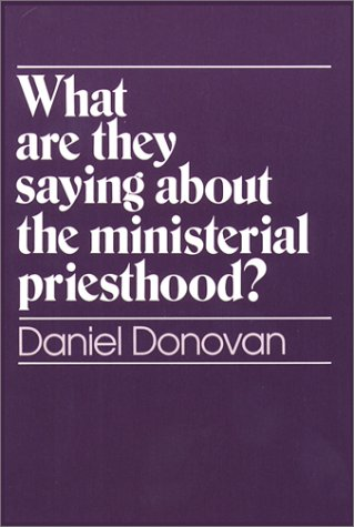 9780809133185: What are They Saying About the Ministerial Priesthood?