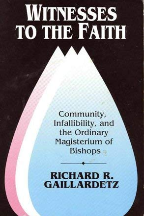 9780809133505: Witnesses to the Faith: Community, Infallibility, and the Ordinary Magisterium of Bishops