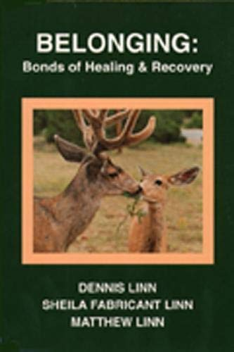 Belonging: Bonds of Healing and Recovery: Dennis Linn, Sheila