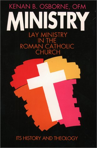 9780809133710: Ministry: Lay Ministry in the Roman Catholic Church : Its History and Theology