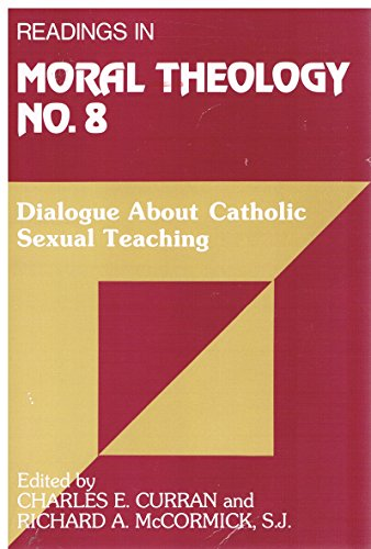 Dialogue About Catholic Sexual Teaching (Readings in Moral Theology) (v. 8): Charles E. Curran