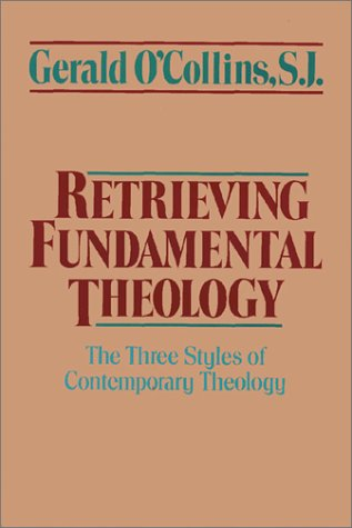 9780809134182: Retrieving Fundamental Theology: The Three Styles of Contemporary Theology