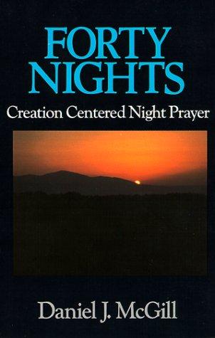 9780809134373: Forty Nights: Creation Centered Night Prayer