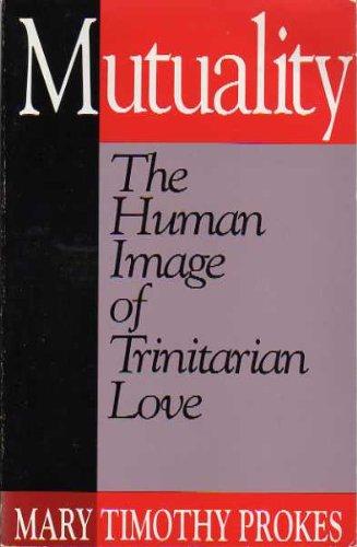 9780809134434: Mutuality: The Human Image of Trinitarian Love