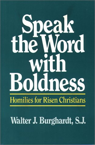 9780809134700: Speak the Word With Boldness: Homilies for Risen Christians