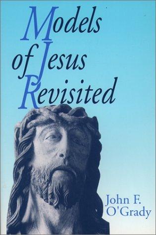 Models of Jesus Revisited (0809134748) by John F. O'Grady