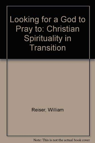 9780809134809: Looking for a God to Pray to: Christian Spirituality in Transition