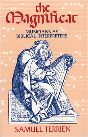The Magnificat: Musicians As Biblical Interpreters.: Terrien, Samuel; Gebert, Bruce (illustrations)...