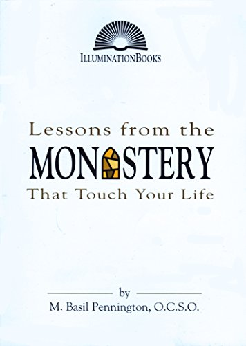 Lessons from the Monastery That Touch Your Life (Illuminations Series): Pennington, M. Basil