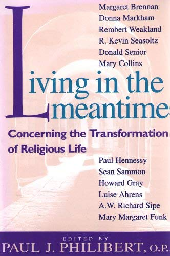 9780809135196: Living in the Meantime: Concerning the Transformation of Religious Life