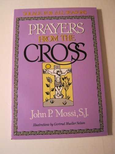 9780809135240: Prayers from the Cross: Solace for All Seasons