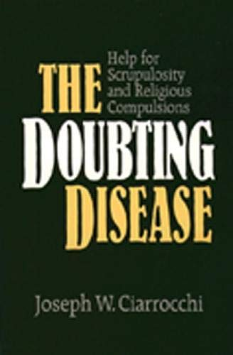 9780809135530: The Doubting Disease: Help for Scrupulosity and Religious Compulsions (Integration Books)