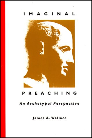 Imaginal Preaching: An Archetypal Perspective