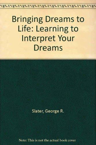 9780809135684: Bringing Dreams to Life: Learning to Interpret Your Dreams