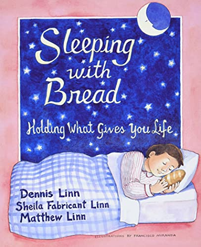 Sleeping with Bread: Holding What Gives You Life (0809135795) by Dennis Linn; Matthew Linn; Sheila Fabricant Linn