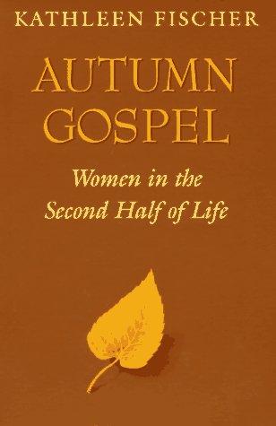Autumn Gospel : Women in the Second: Kathleen M. Fischer