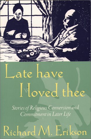 Late Have I Loved Thee: Stories of: Erikson, Richard