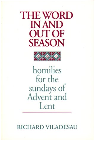 9780809136261: The Word in and out of Season: Homilies for the Sundays of Advent and Lent