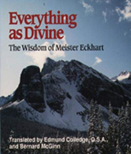 9780809136759: Everything as Divine: The Wisdom of Meister Eckhart