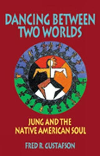 9780809136933: Dancing Between Two Worlds: Jung and the Native American Soul (Jung and Spirituality)