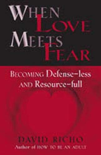 9780809137022: When Love Meets Fear: Becoming Defense-Less and Resource-Full