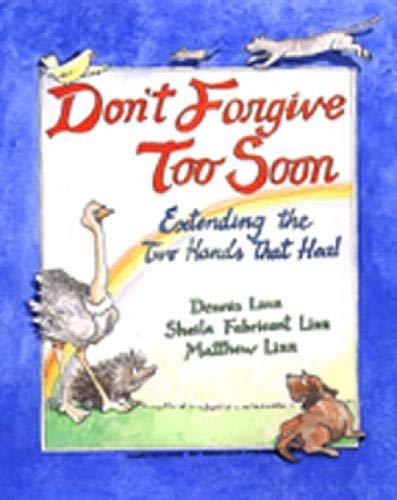 Don't Forgive Too Soon: Extending the Two: Dennis Linn, Sheila