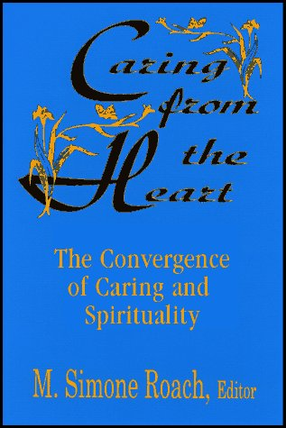 9780809137176: Caring from the Heart: The Convergence of Caring and Spirituality
