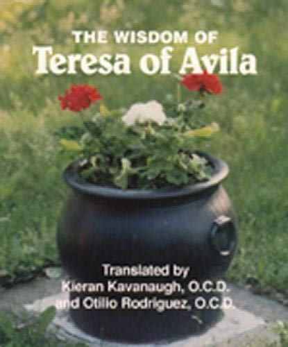 The Wisdom of Teresa of Avila: Selections from the Interior Castle (Spiritual Sampler) (0809137232) by Kieran Kavanaugh; Otilio Rodriguez