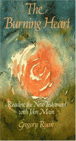 9780809137244: Burning Heart: Reading the New Testament With John Main