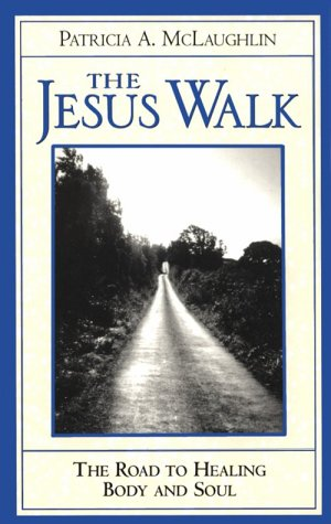 9780809137329: The Jesus Walk: The Road to Healing Body and Soul