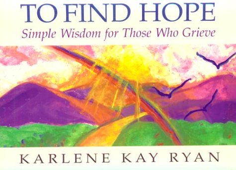 9780809137350: To Find Hope: Simple Wisdom for Those Who Grieve